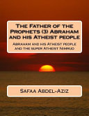The Father of the Prophets (3) Abraham and His Atheist People