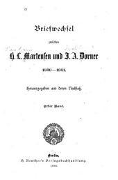 Briefwechsel zwishen H. L. Martensen und I. A. Dorner 1839-1881: herausgegeben aus deren Nachlass