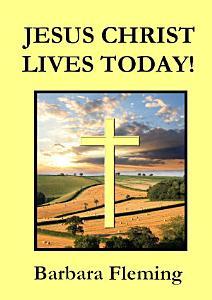 JESUS CHRIST LIVES TODAY  Book