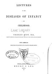 Lectures on the Diseases of Infancy and Childhood: By Charles West