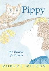 Pippy: The Miracle of a Dream