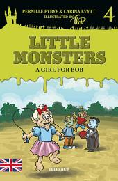 Little Monsters #4: A Girl for Bob