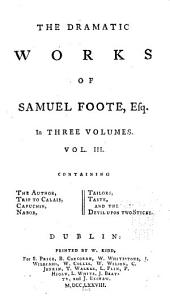 The Dramatic Works of Samuel Foote, Esq: Volume 3