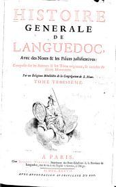 Histoire generale de Languedoc: avec des notes et les pieces justificatives: composée sur les auteurs & les titres originaux, & enrichie de divers monumens, Volume3