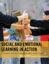 Social and Emotional Learning in Action: Experiential Activities to Positively Impact School Climate