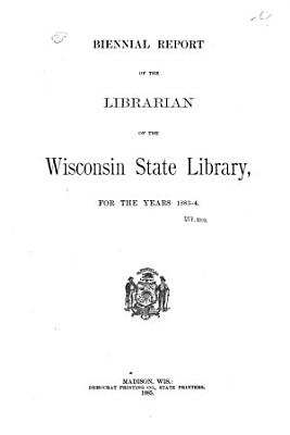 Biennial Report of the Librarian of the Wisconsin State Library for the Years      PDF