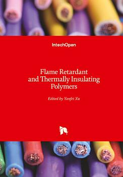 Flame Retardant and Thermally Insulating Polymers PDF
