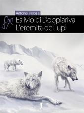 Eslivio di Doppiariva: L'eremita dei lupi