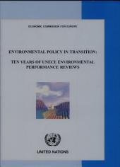 Environmental Policy in Transition: Ten Years of UNECE Environmental Performance Reviews, Page 766