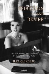 Seduction and Desire: The Psychoanalytic Theory of Sexuality Beyond Freud