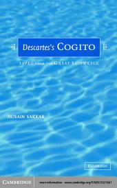 Descartes' Cogito: Saved from the Great Shipwreck