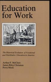 Education for Work: The Historical Evolution of Vocational and Distributive Education in America