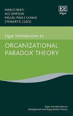 Elgar Introduction to Organizational Paradox Theory