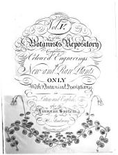 The botanist's repository, for new, and rare plants: Containing coloured figures of such plants, as have not hitherto appeared in any similar publication; with all their essential characters, botanically arranged, after the sexual system of the celebrated Linnaeus; in English and Latin. To each description is added, a short history of the plant. The whole executed, Issue 25