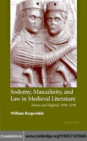 Sodomy, Masculinity and Law in Medieval Literature: France and England, 1050–1230