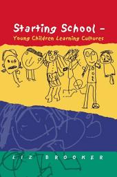 Starting School: Young Children Learning Cultures