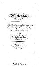 Marienbad. Ein Cyklus von Gedichten an den fünf Quellen geschrieben im Sommer 1817-1818