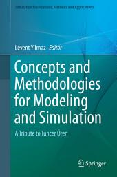 Concepts and Methodologies for Modeling and Simulation: A Tribute to Tuncer Ören