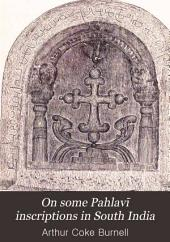 On Some Pahlavī Inscriptions in South India