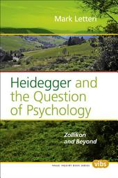 Heidegger and the Question of Psychology: Zollikon and Beyond