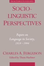 Sociolinguistic Perspectives : Papers on Language in Society, 1959-1994: Papers on Language in Society, 1959-1994
