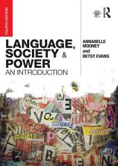 Language, Society and Power: An Introduction, Edition 4