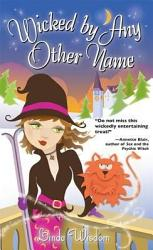 Wicked By Any Other Name Book PDF