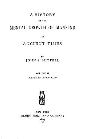 A History of the Mental Growth of Mankind in Ancient Times PDF