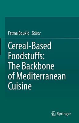 Cereal Based Foodstuffs  The Backbone of Mediterranean Cuisine