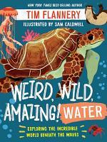 Weird, Wild, Amazing! Water