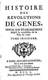 Histoire des révolutions de genes: depuis son établissement jusqu'à la conclusion de la Paix de 1748, Volume3