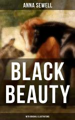 BLACK BEAUTY (With Original Illustrations)