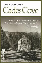 Cades Cove: The Life and Death of a Southern Appalachian Community