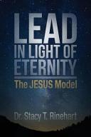 Lead in Light of Eternity