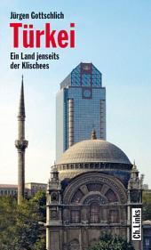 Türkei: Ein Land jenseits der Klischees