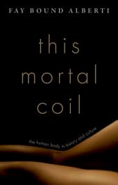 This Mortal Coil: The Human Body in History and Culture