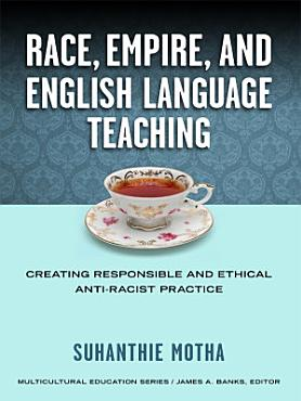 Race  Empire  and English Language Teaching PDF