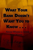 What Your Bank Doesn't Want You to Know ...