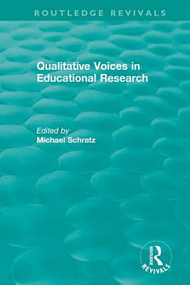 Qualitative Voices in Educational Research