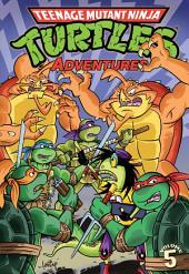 Teenage Mutant Ninja Turtles: Adventures Vol. 5