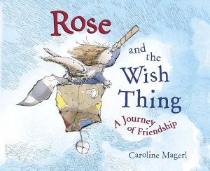 Rose and the Wish Thing Book