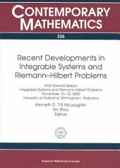 Recent Developments in Integrable Systems and Riemann-Hilbert Problems: AMS Special Session, Integrable Systems and Riemann-Hilbert Problems, November 10-12, 2000, University of Alabama, Birmingham, Alabama