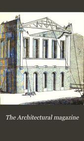 The Architectural Magazine: Volume 2