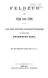 Feldzug von 1794 und 1795: aus den hinterlassenen Papieren