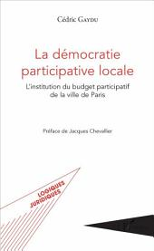 La démocratie participative locale: L'institution du budget participatif de la ville de Paris