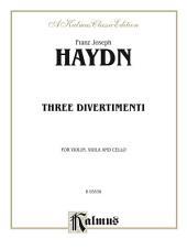 Three Divertimenti: Fro Violin, Viola and Cello