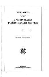 Regulations for the Government of the United States Public Health Service: Approved August 29, 1920