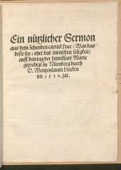 Ein nützlicher Sermon aus dem zehenden Capitel Luce, was das Beste sey, oder des Menschen Seligkeit: Auff den Tag der Himelfart Marie gepredigt zu Nürnberg