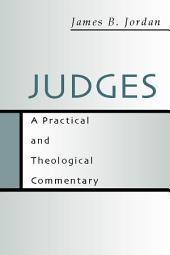Judges: A Practical and Theological Commentary