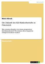 Die Zukunft des Kfz Markenbetriebs in   sterreich PDF